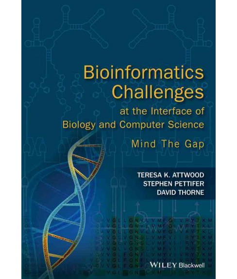 Bioinformatics Challenges at the Interface of Biology and Computer Science : Mind the Gap (Paperback) - image 1 of 1