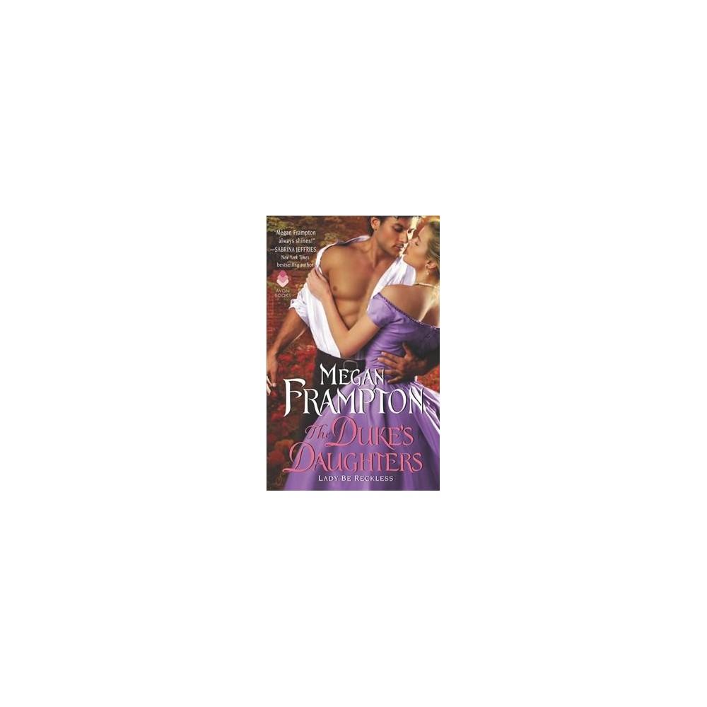Lady Be Reckless - (Duke's Daughters) by Megan Frampton (Paperback)