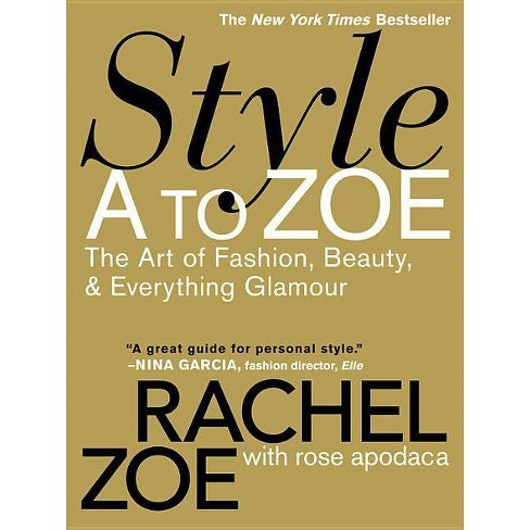 Style A to Zoe (Reprint) (Paperback) by Rachel Zoe - image 1 of 1
