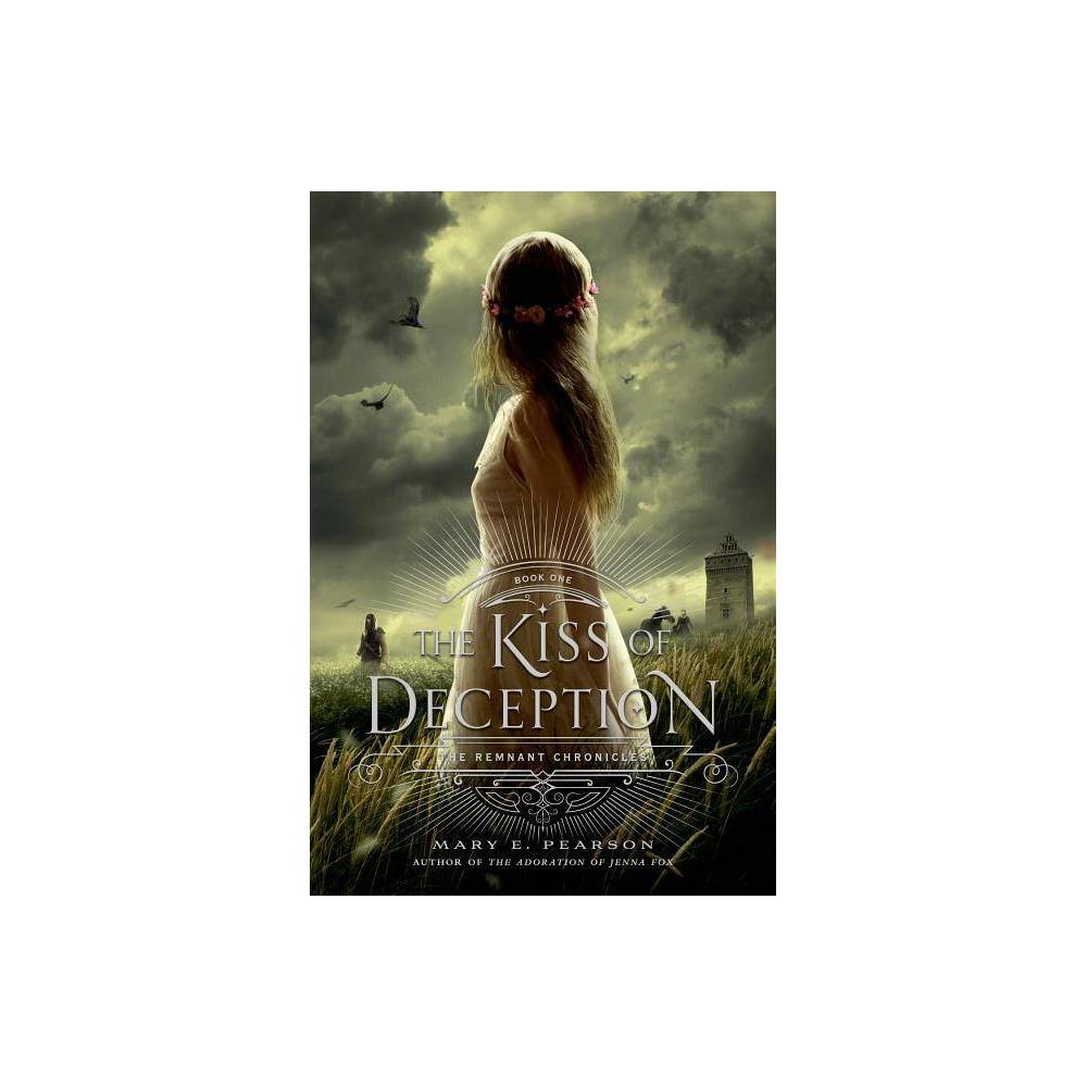 The Kiss Of Deception Remnant Chronicles By Mary E Pearson Hardcover