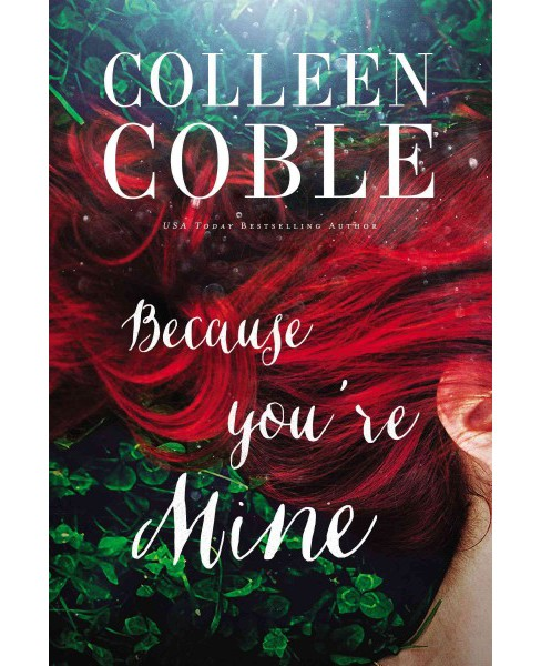 Because You're Mine (Paperback) (Colleen Coble) - image 1 of 1