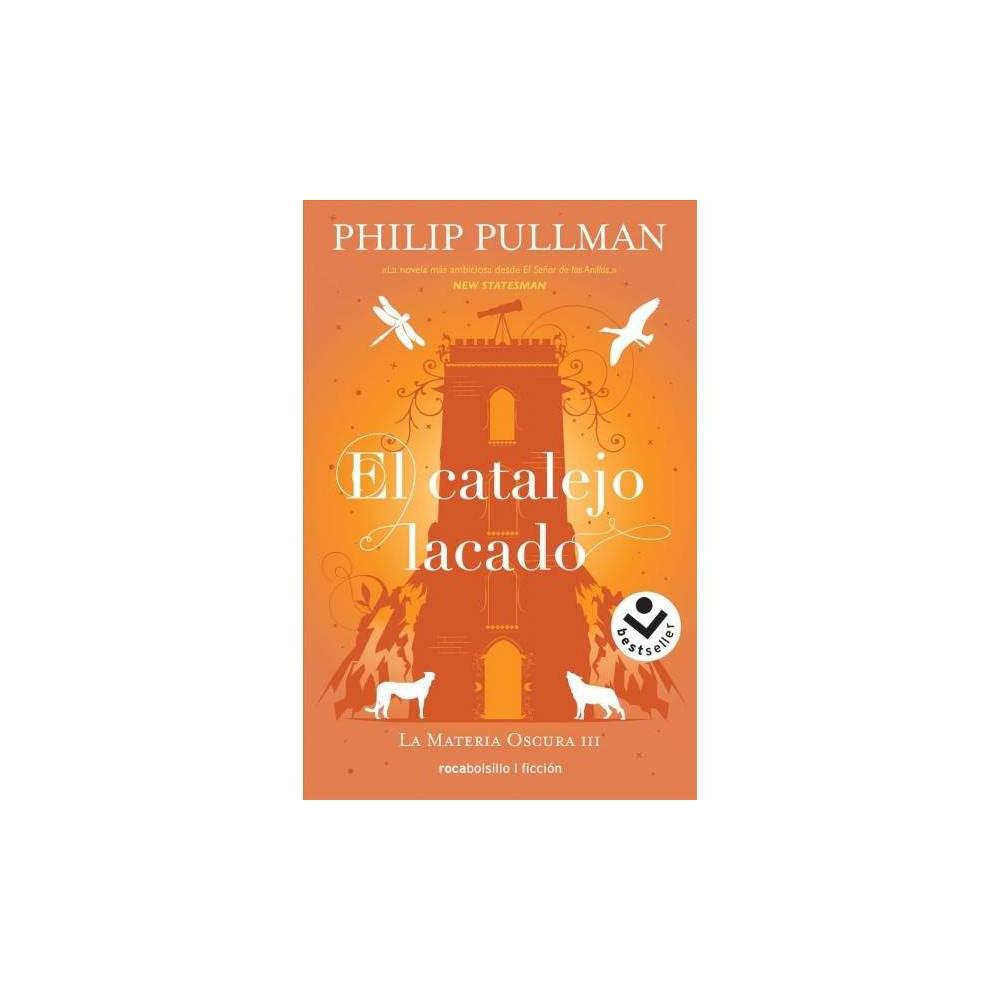 El catalejo lacado / The Amber Spyglass - by Philip Pullman (Paperback)