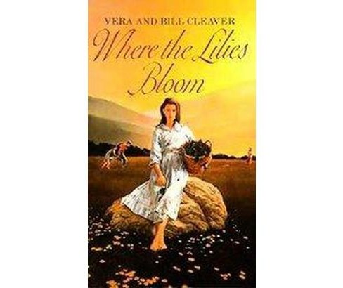 Where the Lilies Bloom (Reissue) (Paperback) (Vera Cleaver & Bill Cleaver) - image 1 of 1