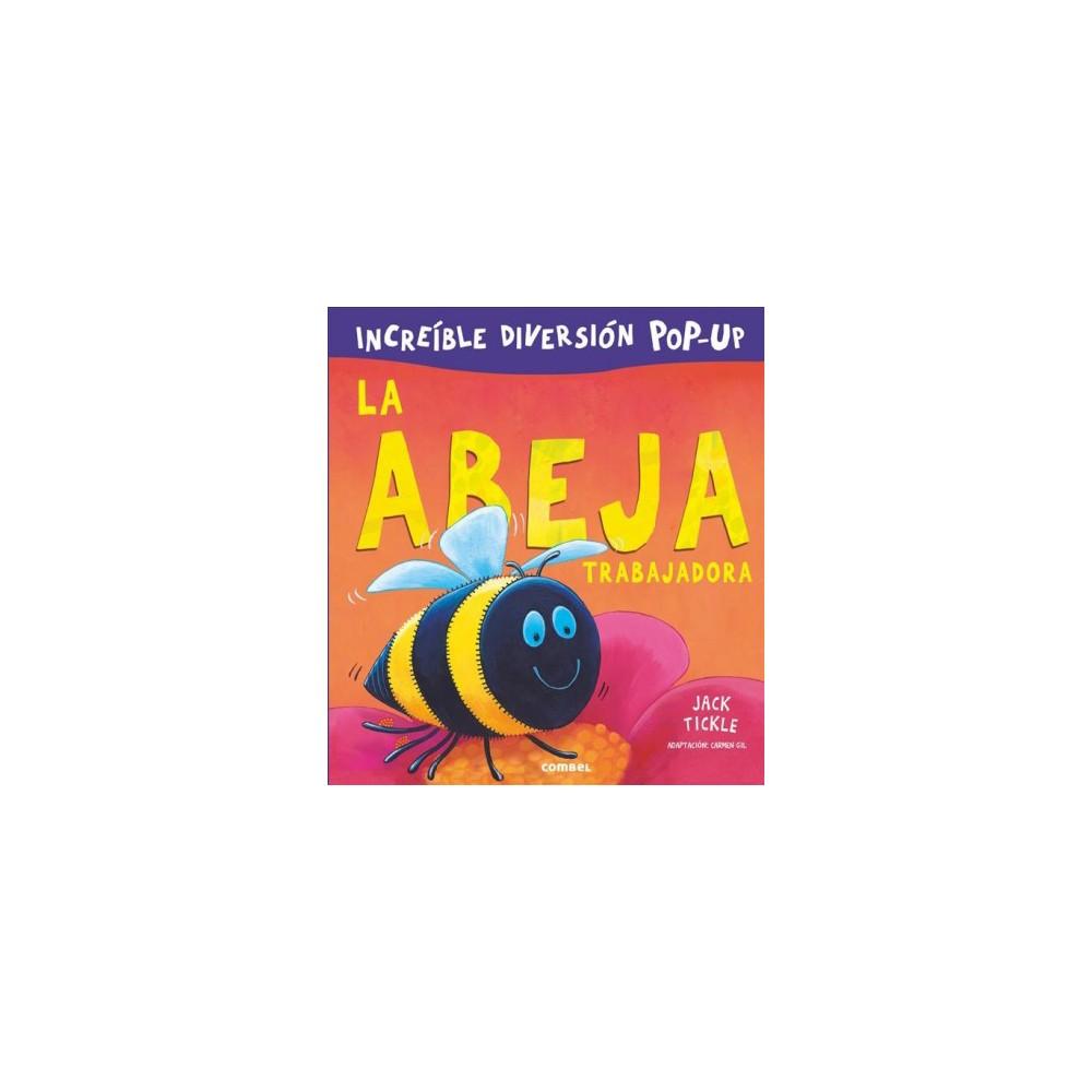 La abeja trabajadora / The working bee - (Peek a Book Pop Ups) by Jack Tickle (Hardcover)