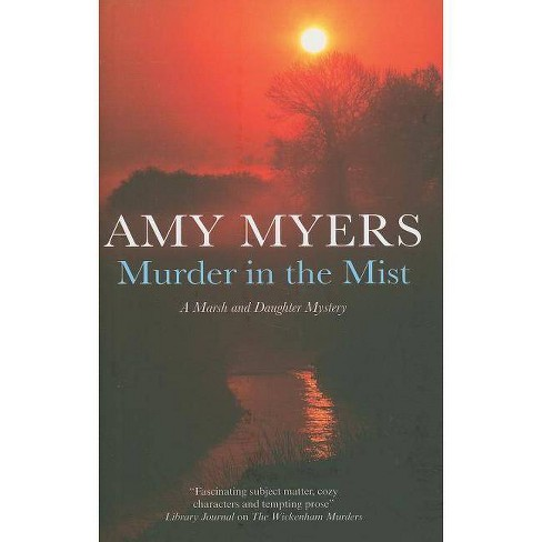 Murder in the Mist - (Marsh and Daughter Mysteries) by  Amy Myers (Hardcover) - image 1 of 1