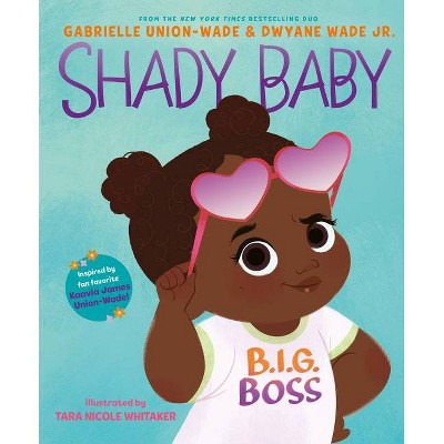Shady Baby - by Dwayne Wade and Gabrielle Union (Board Book)