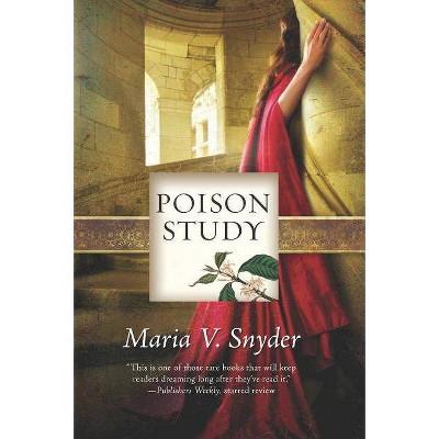 Poison Study - by  Maria V Snyder (Paperback)