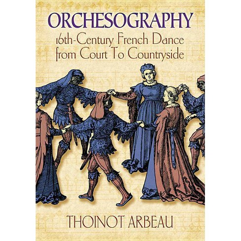 Orchesography - by  Thoinot Arbeau & J Sutton (Paperback) - image 1 of 1