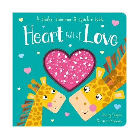 827503a1 Heart Full Of Love - (Shake, Shimmer & Sparkle Books) By Jenny Cooper  (Board) : Target
