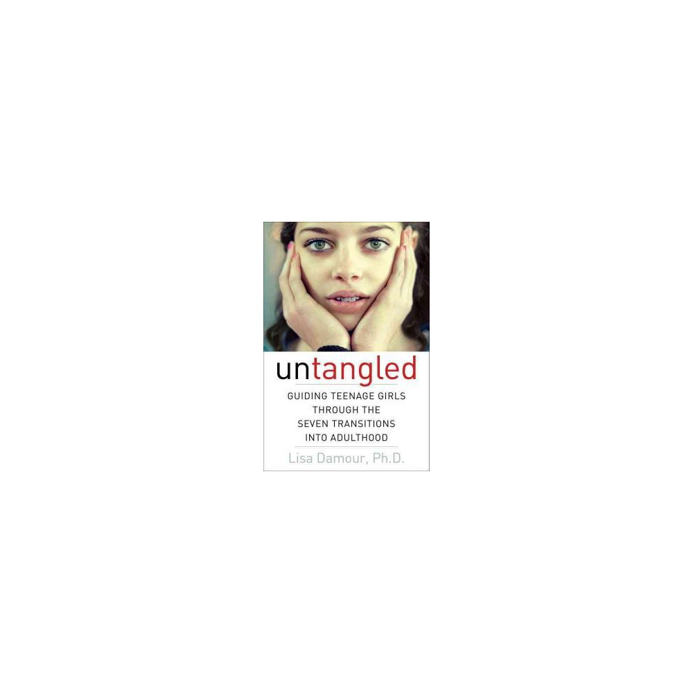 Untangled : Guiding Teenage Girls Through the Seven Transitions into Adulthood (Unabridged) (CD/Spoken