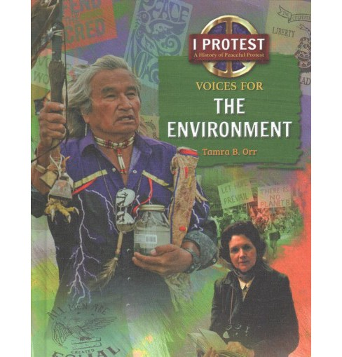Voices for the Environment -  (I Protest) by Tamra B. Orr (Hardcover) - image 1 of 1