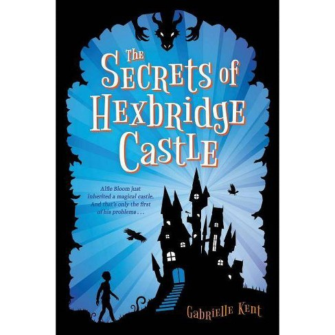 The Secrets of Hexbridge Castle - by  Gabrielle Kent (Hardcover) - image 1 of 1