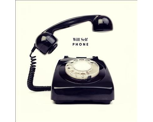 Phone -  Unabridged by Will Self (CD/Spoken Word) - image 1 of 1