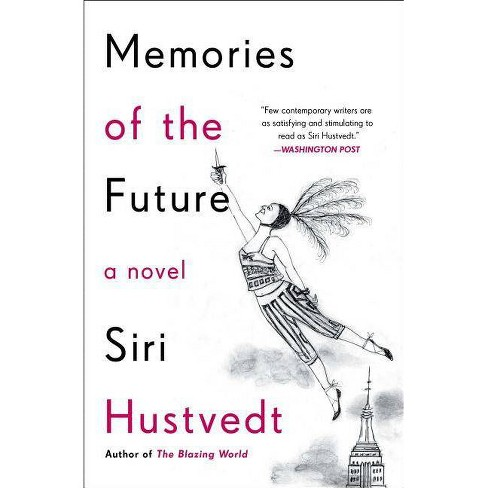 Memories of the Future - by  Siri Hustvedt (Paperback) - image 1 of 1
