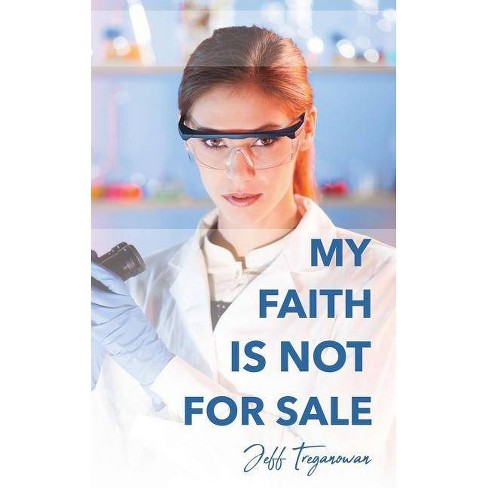My Faith Is Not for Sale - by  Jeff Treganowan (Paperback) - image 1 of 1
