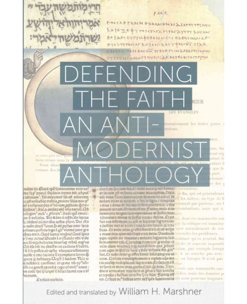 Defending the Faith : An Anti-modernist Anthology (Paperback) (William H. Marshner) - image 1 of 1