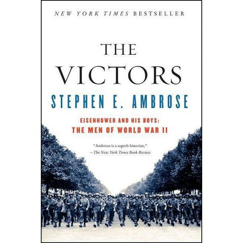 The Victors - by  Stephen E Ambrose (Paperback) - image 1 of 1