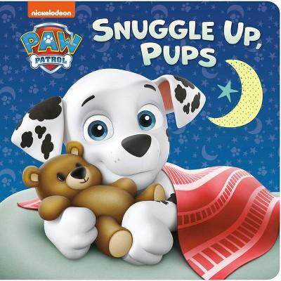 Snuggle Up, Pups (Paw Patrol) - by  Tex Huntley (Board Book)