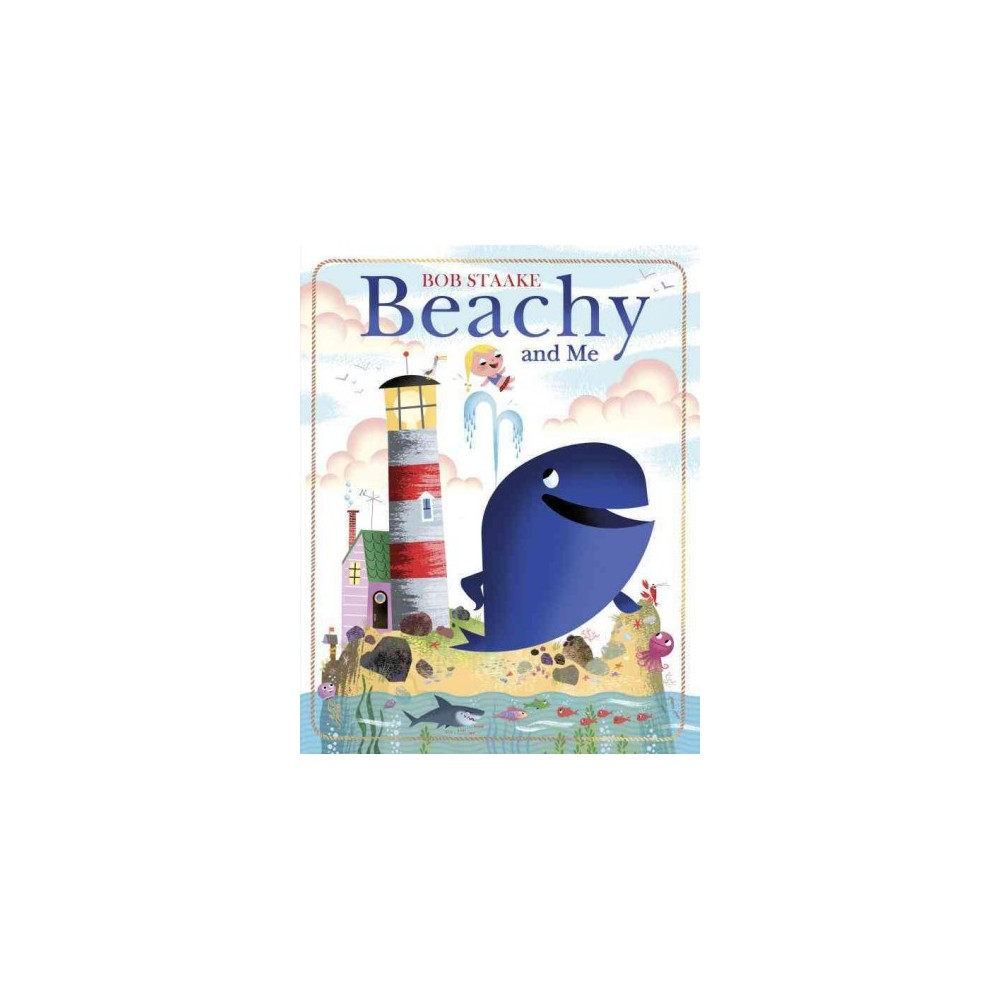 Beachy and Me (Hardcover) (Bob Staake)