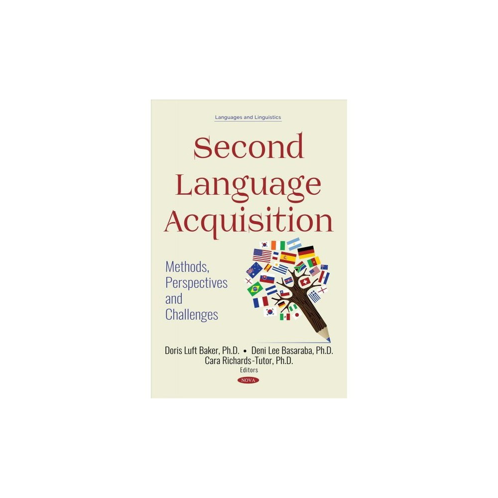 Second Language Acquisition : Methods, Perspectives and Challenges - (Hardcover)