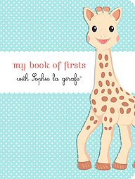 My Book of Firsts With Sophie La Girafe (Hardcover)by Girafe Sophie La