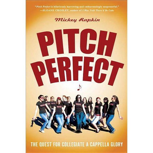 Pitch Perfect - by  Mickey Rapkin (Paperback) - image 1 of 1