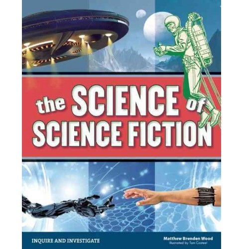 Science of Science Fiction (Hardcover) (Matthew Brenden Wood) - image 1 of 1
