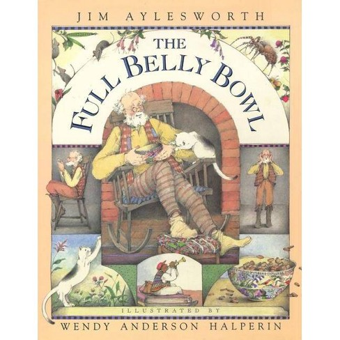 Full Belly Bowl - by  Jim Aylesworth (Hardcover) - image 1 of 1