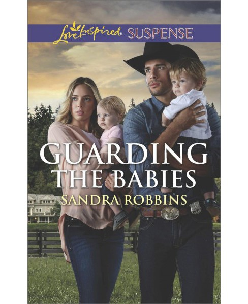 Guarding the Babies -  (Love Inspired Suspense) by Sandra Robbins (Paperback) - image 1 of 1