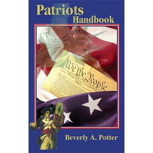 The Patriots Handbook - by  Beverly A Potter (Paperback) - image 1 of 1