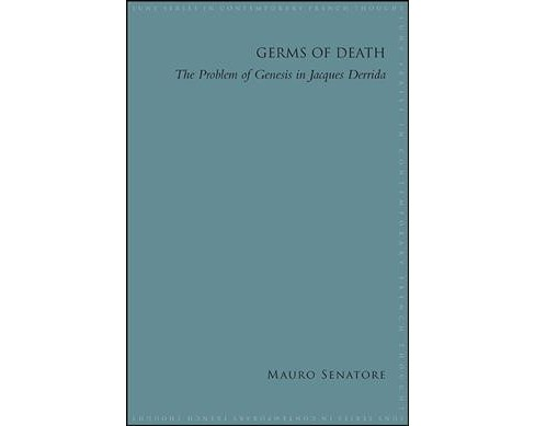 Germs of Death : The Problem of Genesis in Jacques Derrida -  by Mauro Senatore (Hardcover) - image 1 of 1