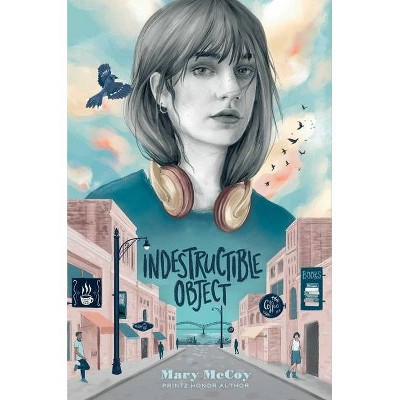 Indestructible Object - by  Mary McCoy (Hardcover)