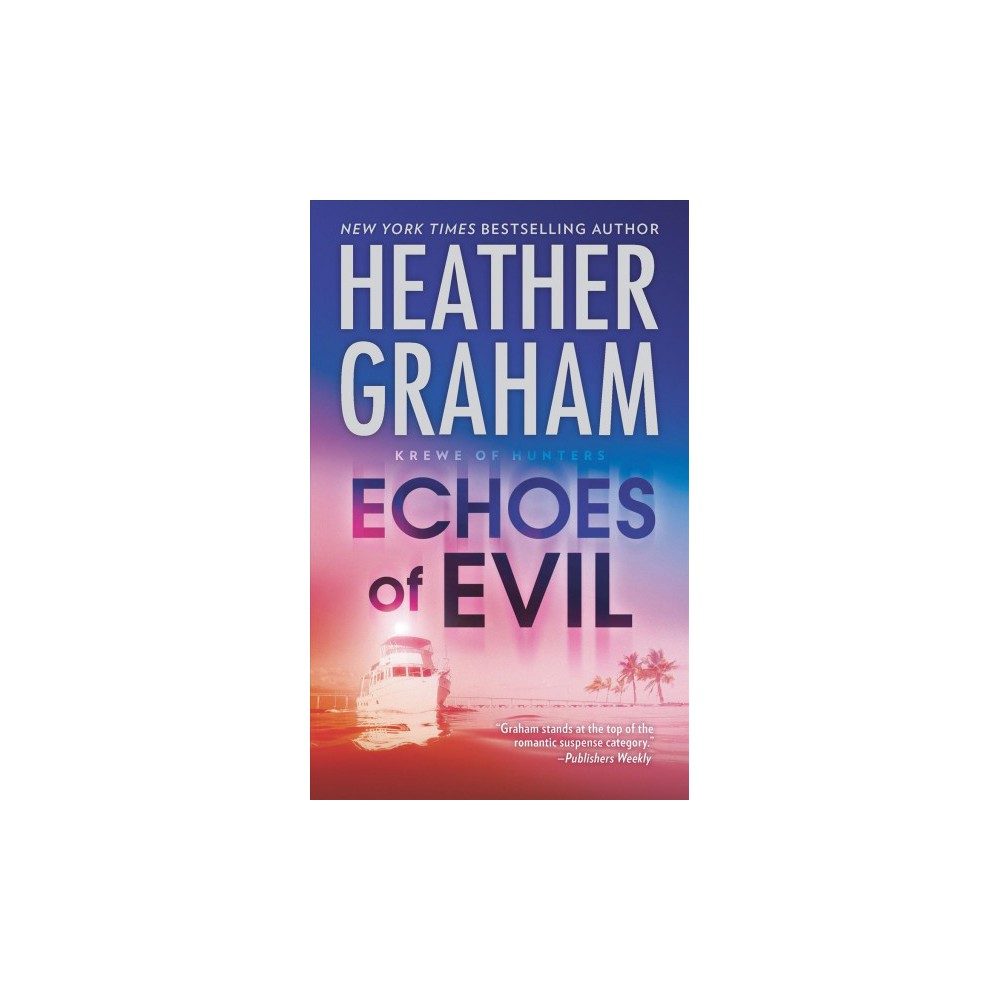 Echoes of Evil - (Krewe of Hunters) by Heather Graham (Paperback)