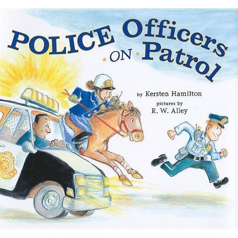 Police Officers on Patrol - by  Kersten Hamilton (Hardcover) - image 1 of 1