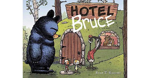 Hotel Bruce (Hardcover) (Ryan T. Higgins) - image 1 of 1