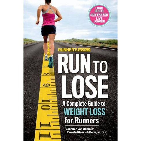 Runner S World Run To Lose By Jennifer Van Allen Pamela Nisevich Bede Paperback