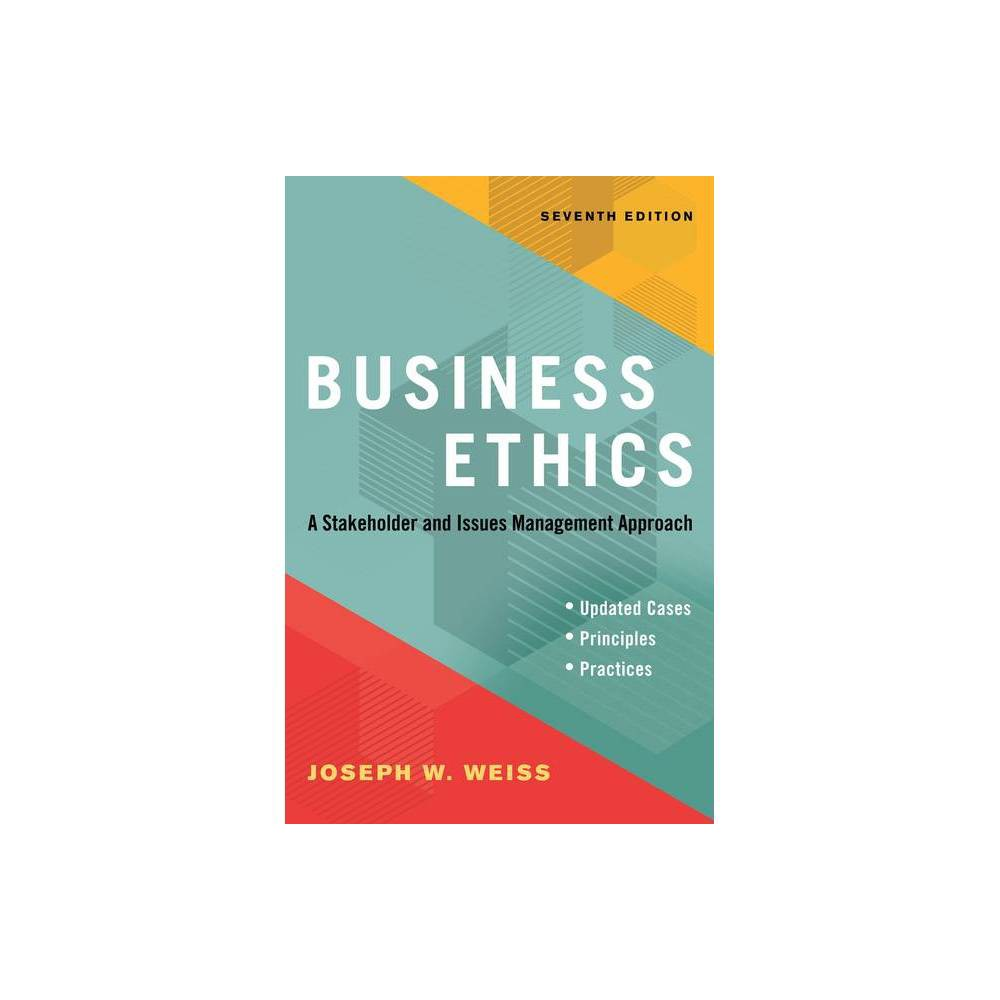 Business Ethics Seventh Edition By Joseph W Weiss Paperback