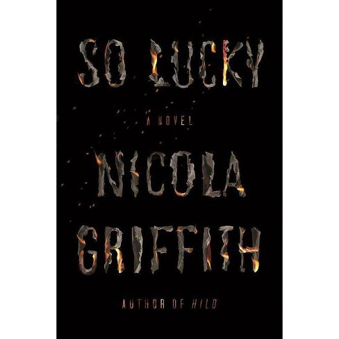 So Lucky - by  Nicola Griffith (Paperback) - image 1 of 1