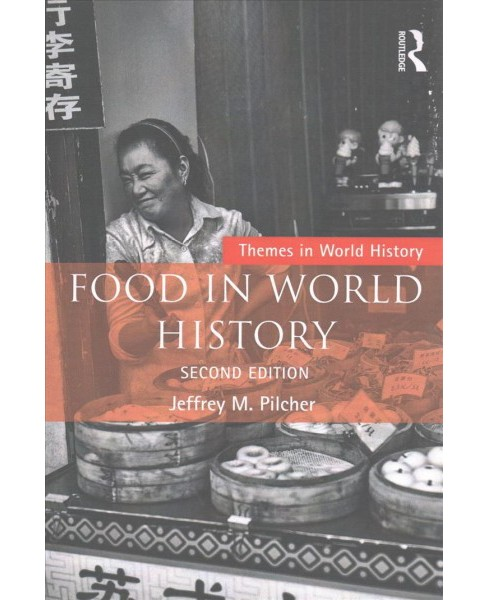 Food in World History (Paperback) (Jeffrey M. Pilcher) - image 1 of 1