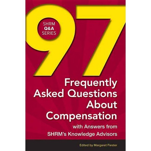 97 Frequently Asked Questions about Compensation - (Shrm Q&A) (Paperback) - image 1 of 1