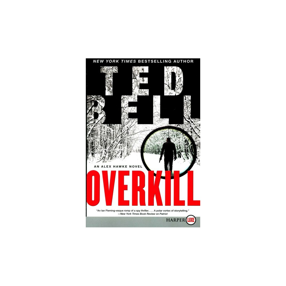 Overkill - Lrg Dlx (Alex Hawke) by Ted Bell (Paperback)