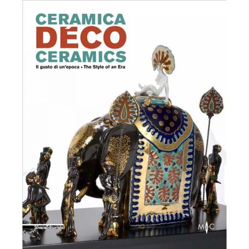 Ceramica Deco / Deco Ceramics : Il gusto di un'epoca / The Style of an Era -  Bilingual (Paperback) - image 1 of 1
