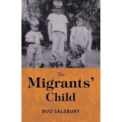 The Migrants' Child - by  Bud Salsbury (Paperback) - image 1 of 1