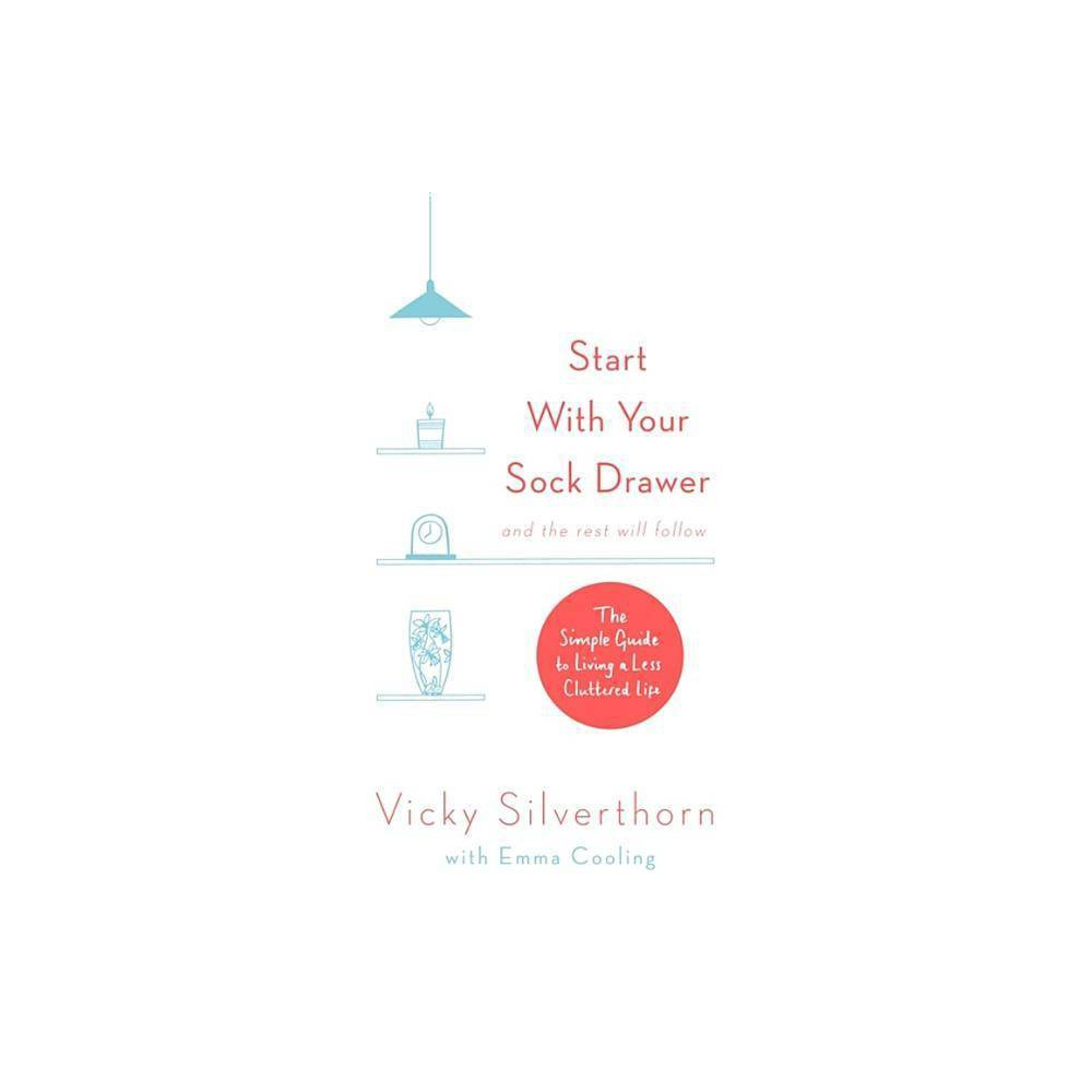 Image of Start with Your Sock Drawer - by Vicky Silverthorn (Paperback)