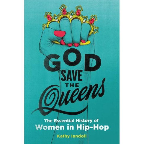 God Save the Queens - by  Kathy Iandoli (Hardcover) - image 1 of 1