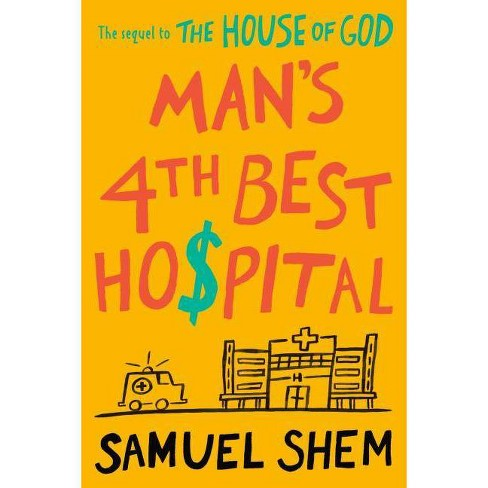 Man's 4th Best Hospital - by  Samuel Shem (Hardcover) - image 1 of 1