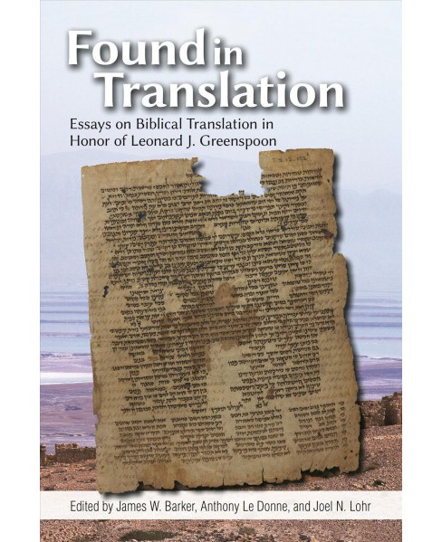 Found in Translation : Essays on Jewish Biblical Translation in Honor of Leonard J. Greenspoon - image 1 of 1