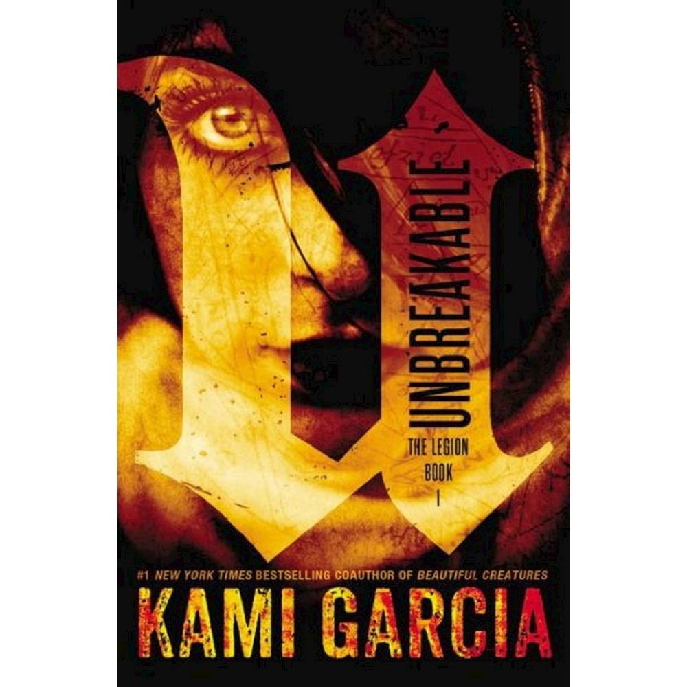 Unbreakable ( Legion) (Hardcover) by Kami Garcia