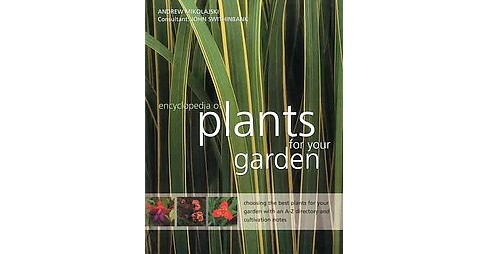 Encyclopedia of Plants for Your Garden : Choosing the Best Plants for Your Garden With an A-Z Directory - image 1 of 1