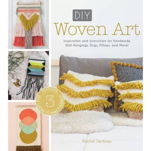 DIY Woven Art - by  Rachel Denbow (Paperback) - image 1 of 1
